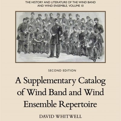 The History and Literature of the Wind Band and Wind Ensemble, vol. 10