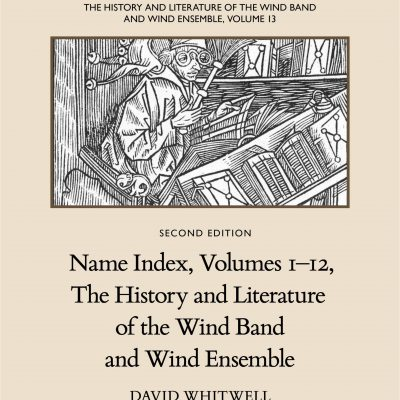 The History and Literature of the Wind Band and Wind Ensemble, vol. 13