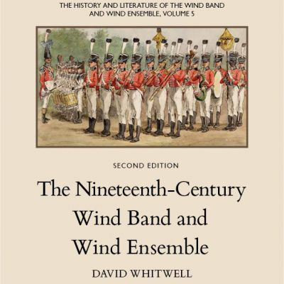 The History and Literature of the Wind Band and Wind Ensemble, vol. 5