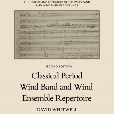 The History and Literature of the Wind Band and Wind Ensemble, vol. 8
