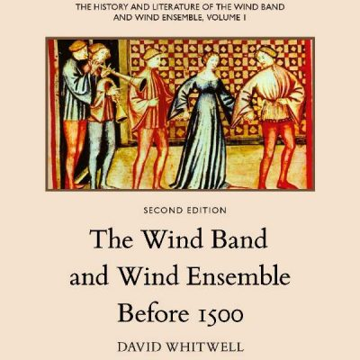 The History and Literature of the Wind Band and Wind Ensemble, vol. 1