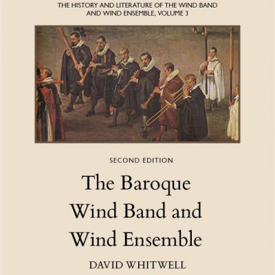 The History and Literature of the Wind Band and Wind Ensemble, vol. 3