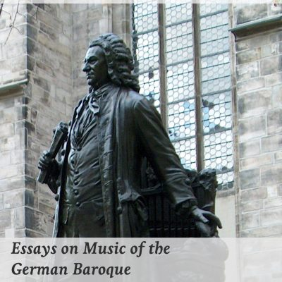 Essays on Music of the German Baroque