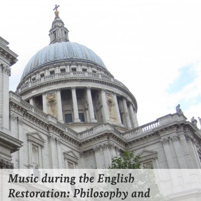 Music during the English Restoration: Philosophy and Performance Practice